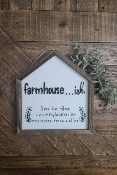 Farmhouse ish Sign, Funny Sign, Custom Gift for Her, Farmhouse Decor